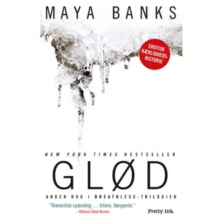 Glød af Maya Banks - Anden del af Breathless Triologien