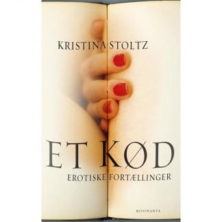 Et Kød - Erotiske Fortællinger af Kristina Stoltz