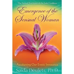 Emergence of the Sensual Woman af Saida Desilets