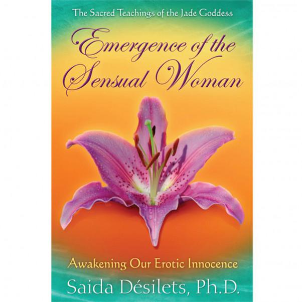 Emergence of the Sensual Woman af Saida Desilets  1